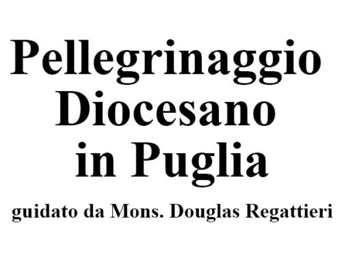 Pellegrinaggio Diocesano in Puglia